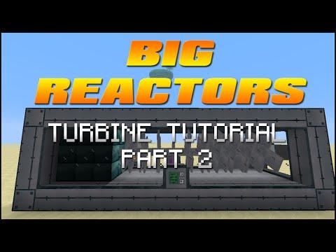Big Reactors Tutorial - Part 2 - Turbines