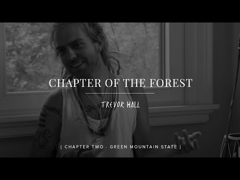 Trevor Hall Chapter of the Forest: Chapter Two (Green Mountain State)