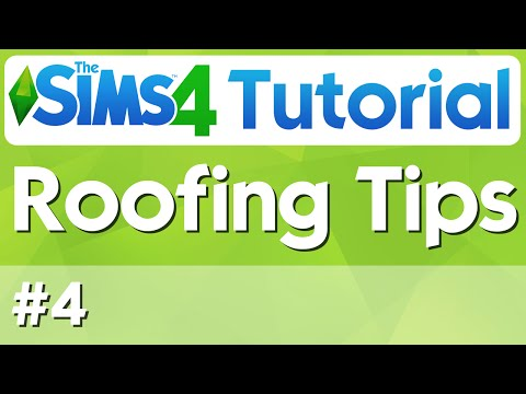 The Sims 4 Tutorial - #4 - Roofing Tips