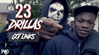 P110 - 23 Drillas - Got Links [Music Video]