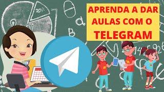 Como usar o TELEGRAM para dar aulas a DISTÂNCIA! (SEM passar o número do CELULAR pro aluno)