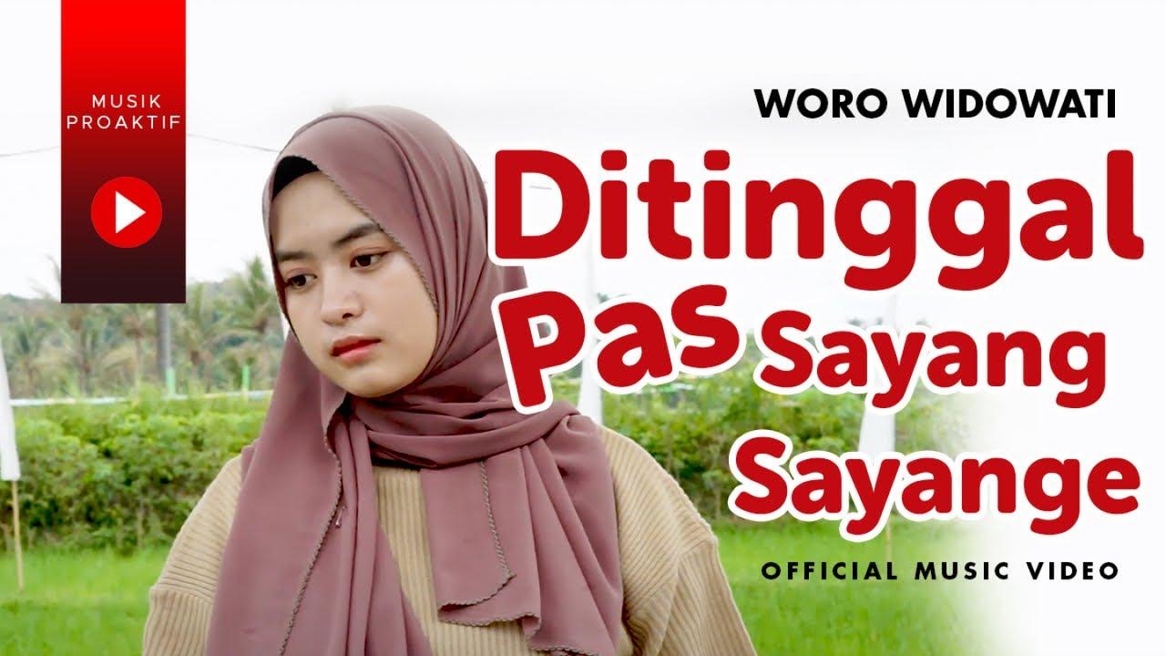 Ditinggal Pas Sayang Sayange - Woro Widowati