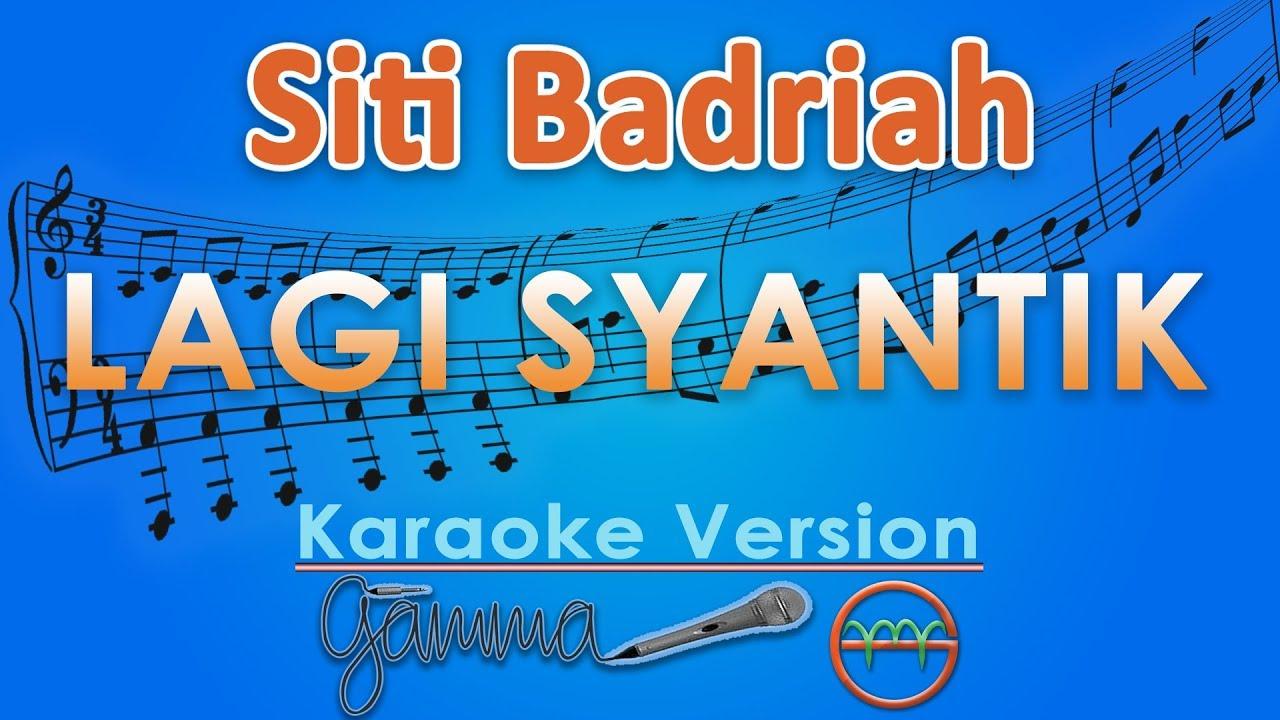 """Siti Badriah - Lagi Syantik (Karaoke)   GMusic"