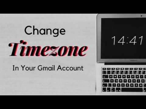 How To Change Timezone In Your Gmail Account