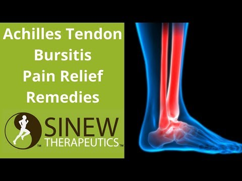 Achilles Tendon Bursitis Pain Relief Remedies