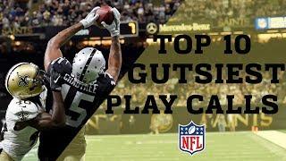 Top 10 Gutsiest Play Calls | NFL