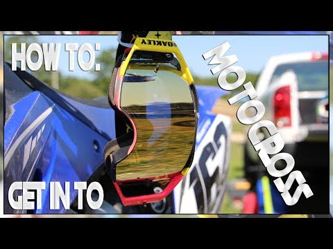 How to Get In to MOTOCROSS!
