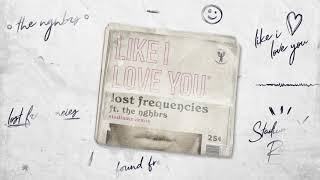 Lost Frequencies ft. The NGHBRS - Like I Love You (STADIUM X REMIX)