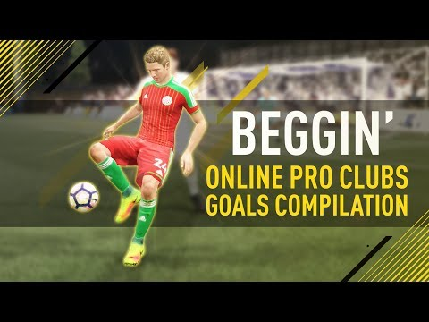 FIFA 17 | ''Beggin''' Online Pro Clubs Compilation