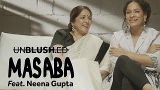 Masaba Unblushed Feat. Neena Gupta