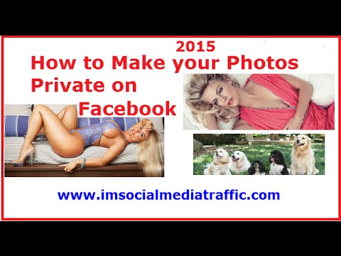 How to Make your Photos Private on Fb 2015