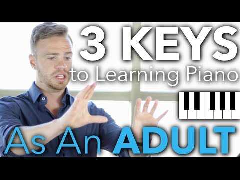 The 3 Keys to Learning Piano as an Adult