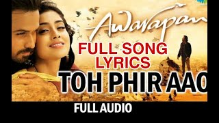 Toh Phir Aao | Full Song with Lyrics | Mukul Singh