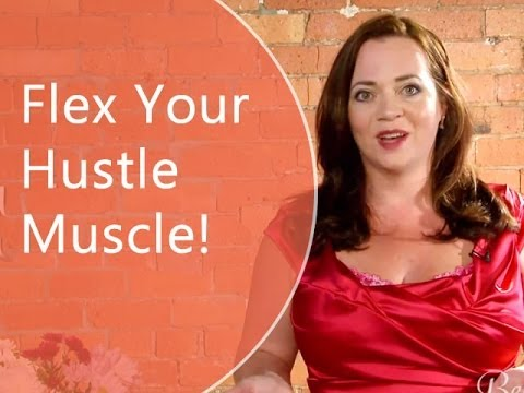 Time To Flex Your Hustle Muscle And Make Things Happen