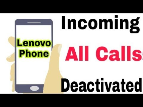 Lenovo Mobile    How To Deactivate All incoming Calls