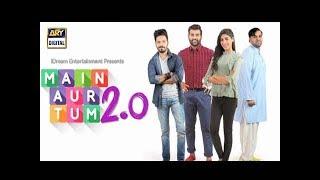 Main Aur Tum 2 0 Promo 1 - ARY Digital Drama