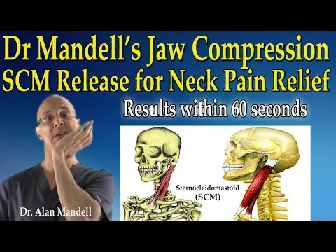 Dr Mandell's Jaw Compression / SCM Release for Neck Pain Relief - Dr Mandell