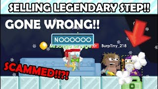 SELLING LEGENDARY STEPS! GONE WRONG!! OMG!!   GrowTopia