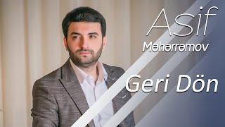 Bu Mahninin Basqa Youtube Kanallarinda Yayimi Qeti Qadagandir Mp3 Kimi Yukle - http://www.share.az/efkbc56xxhys/Asif_Meherremov_-_Geri_Don.mp3.html  Ifa: https://www.instagram.com/asif_meherremov_official/ Aranjiman: https://www.instagram.com/logman_yusub/ Yayim: https://www.instagram.com/elekberov_eliaga/  Menecerle elaqe uchun: +994 55 443 41 14