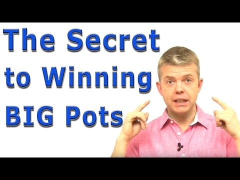 The SECRET to winning big pots