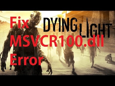 How to fix MSVCR100.dll error in Dying Light [Work 100%]