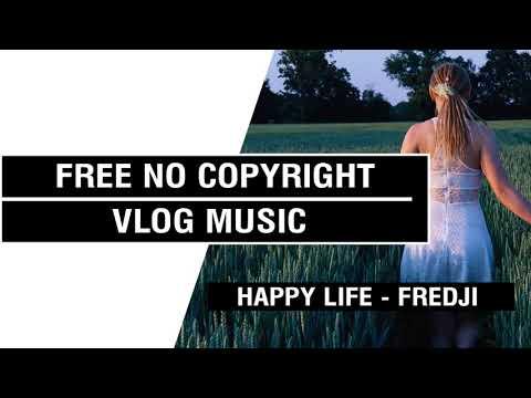 Happy Life - Fredji   [FREE No Copyright Vlog Music ]⚡🎧🔥