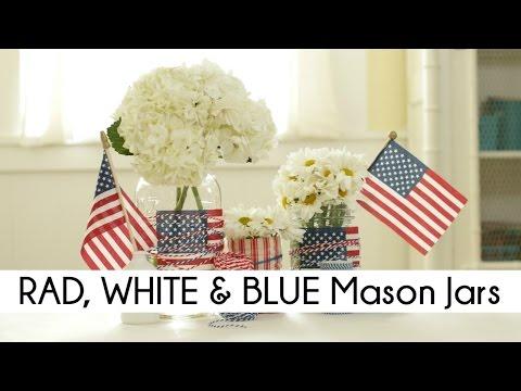 Rad, White, & Blue Mason Jars