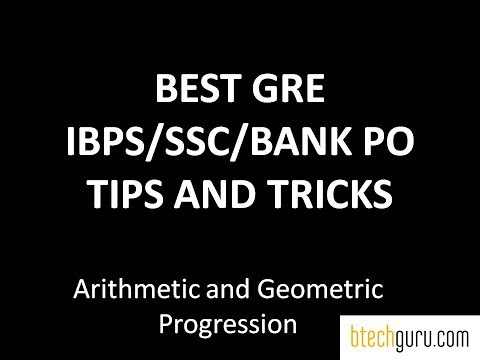 Arithmetic and Geometric Progression: GRE  Math Tricks and Tips(IBPS/SSC/GATE/BANK PO)