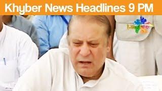 Khyber News Headlines 9:00 PM - 26 June 2017