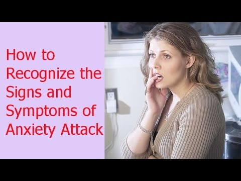 How to Recognize Signs and Symptoms of Anxiety Attack| Signs And Symptoms Of Anxiety & Panic Attacks