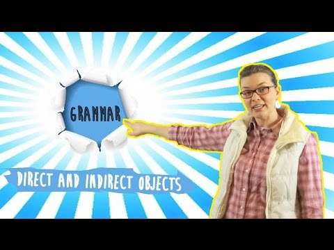 Direct and Indirect Objects | English Language: Grammar