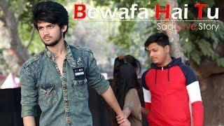 Bewafa Hai Tu | Sad Revenge Love Story | Emotional Story 2018 | Heartbreaking Song