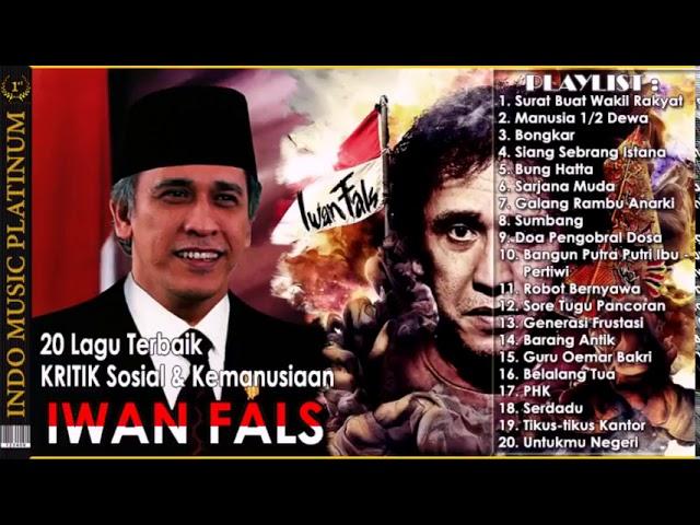 IWAN FALS - 20 Lagu KRITIK Sosial & Kemanusiaan Untuk INDONESIA #AKU INDONESIA