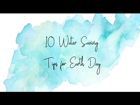 10 Ways to Save Water | for Earth Day and Every Day