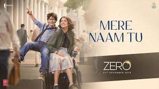 ZERO: Mere Naam Tu Song , Shah Rukh Khan, Anushka Sharma, Katrina Kaif , Ajay Atul ,T Series