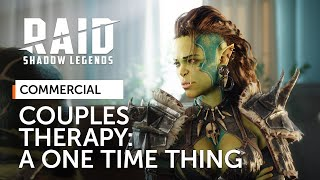 RAID: Shadow Legends | Couples Therapy | A One Time Thing (Official Commercial)