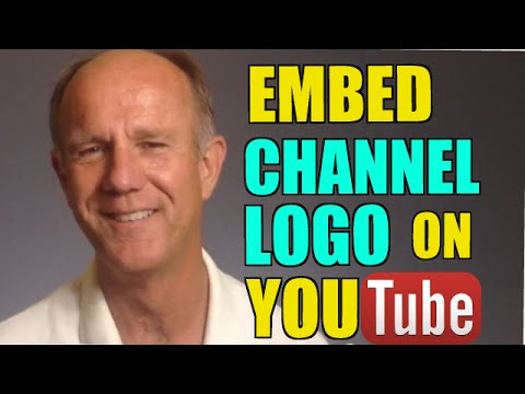 How To Embed A Channel Logo Across All Your Videos On YouTube