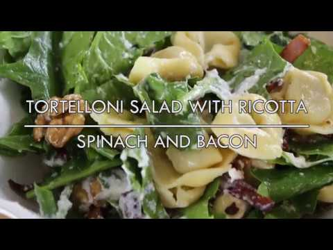 Tortelloni Salad with Ricotta, spinach and bacon
