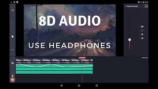 8D audio create using kine master Videos - votube net