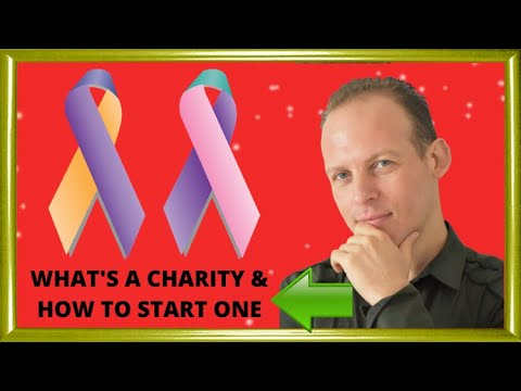 What is a charity type of nonprofit. How to start a chairty & how a charity can help a cause