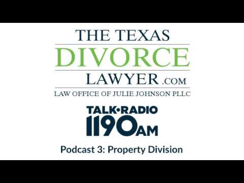 The Texas Divorce Lawyer Podcast 3: Property Division in Texas
