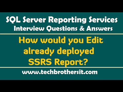 SSRS Interview Questions- How would you Edit already deployed SSRS Report