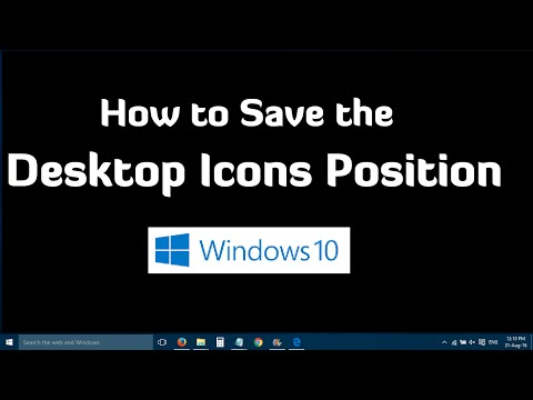 How to lock the desktop icons in Windows 10 - Save the positions