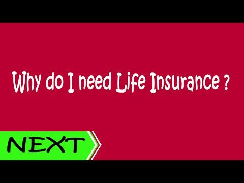 Why do I need Life Insurance - Life Insurance