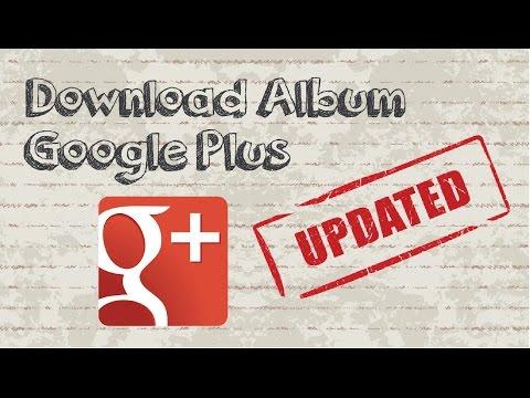 How to download Google Plus album - Updated Video