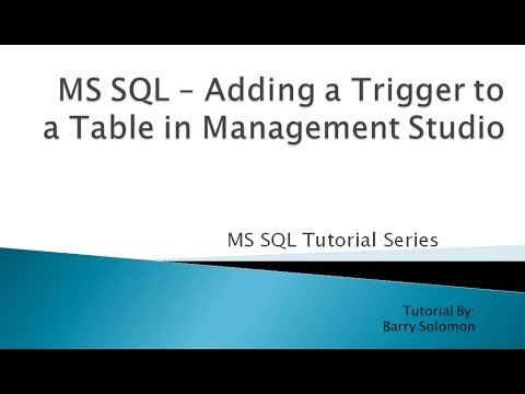 4. MS SQL - Adding a Trigger to a Table in Management Studio