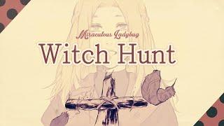 Witch Hunt ❘ ❮Miraculous Ladybug❯ PV