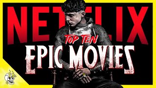10 Incredibly Epic NETFLIX Movies Missing From Your List | Flick Connection