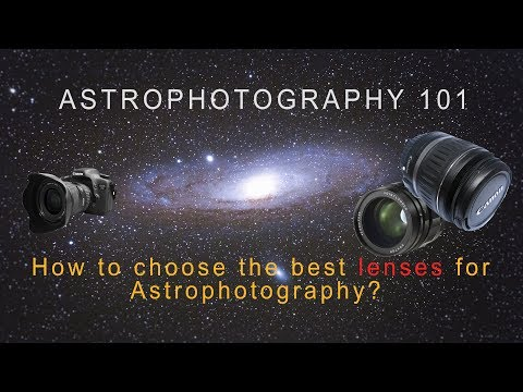 ASTROPHOTOGRAPHY 101: How to choose the best lenses for astrophotography? TUTORIAL - 4K