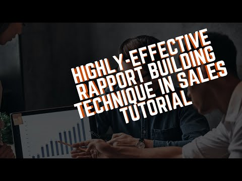 Highly-Effective Rapport Building Technique in Sales Tutorial